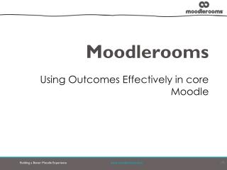 Using Outcomes Effectively in core Moodle