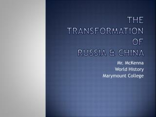 The transformation of  Russia &  china