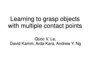 Learning to grasp objects with multiple contact points