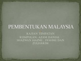 PEMBENTUKAN MALAYSIA