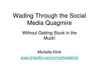 Wading Through the Social Media Quagmire