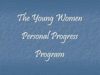 The Young Women Personal Progress Program