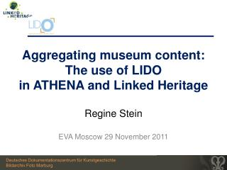 Aggregating museum content:  The use of LIDO  in ATHENA and Linked Heritage