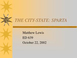 THE CITY-STATE: SPARTA