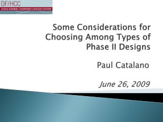 Some Considerations for Choosing Among Types of Phase II Designs