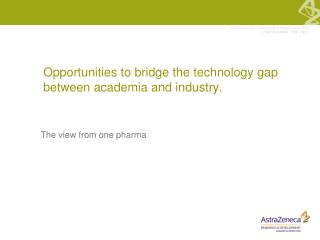 Opportunities to bridge the technology gap between academia and industry.