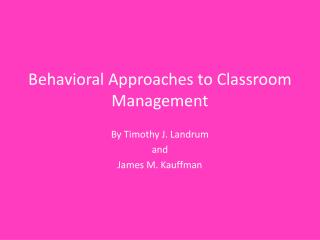 Behavioral Approaches to Classroom Management