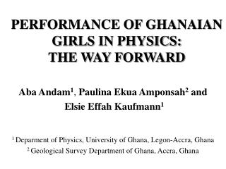 PERFORMANCE OF GHANAIAN GIRLS IN PHYSICS:  THE WAY FORWARD