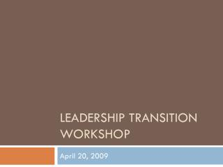 Leadership Transition Workshop