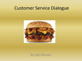 Customer Service  Dialogue