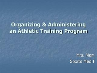 Organizing & Administering an Athletic Training Program