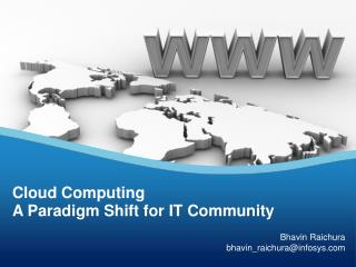 Cloud Computing A Paradigm Shift for IT Community