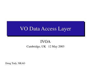 VO Data Access Layer