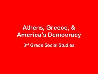 Athens, Greece, & America's Democracy