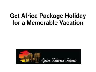 Get Africa Package Holiday for a Memorable Vacation