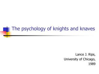 The psychology of knights and knaves