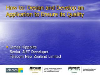 How to: Design and Develop an Application to Ensure its Quality