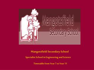 Mangotsfield Secondary School   Specialist School in Engineering and Science