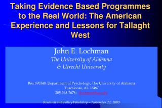 John E. Lochman The University of Alabama & Utrecht University