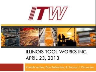 Illinois Tool Works Inc. April 23, 2013