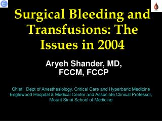 Surgical Bleeding and Transfusions: The Issues in 2004