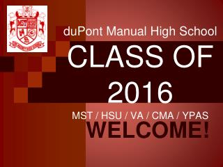 duPont Manual High School CLASS OF 2016 MST / HSU / VA / CMA / YPAS