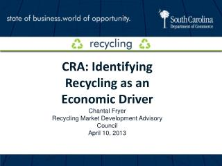 CRA : Identifying Recycling as an Economic Driver Chantal Fryer