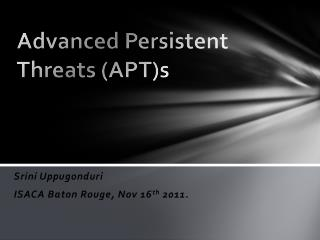 Advanced Persistent Threats (APT)s