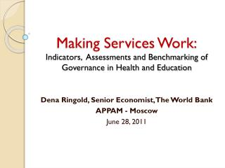 Dena  Ringold , Senior Economist, The World Bank APPAM - Moscow June 28, 2011