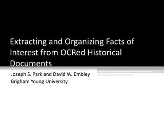 Extracting and Organizing Facts of Interest from  OCRed  Historical  Documents
