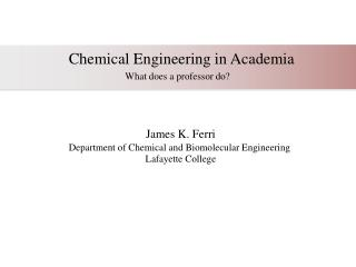 Chemical Engineering in Academia