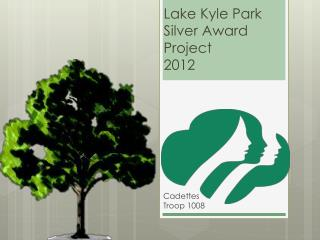 Lake Kyle Park Silver Award Project  2012