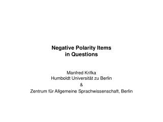 Negative Polarity Items in Questions