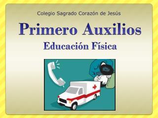 Primero Auxilios Educación Física