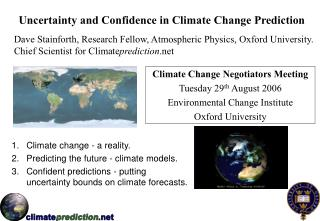 Uncertainty and Confidence in Climate Change Prediction