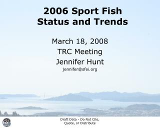 2006 Sport Fish Status and Trends
