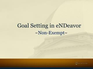 Goal Setting in eNDeavor ~ Non-Exempt ~