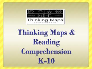 Thinking Maps & Reading Comprehension K-10
