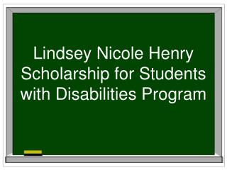 Lindsey Nicole Henry Scholarship for Students with Disabilities Program