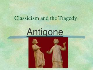 Classicism and the Tragedy