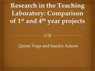 Research in the Teaching Laboratory: Comparison of 1 st  and 4 th  year projects