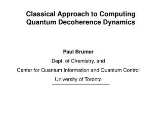 Classical Approach to Computing Quantum Decoherence Dynamics