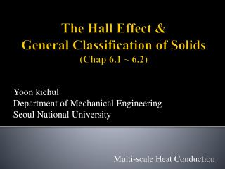 The Hall Effect &  General Classification of Solids (Chap 6.1 ~ 6.2)