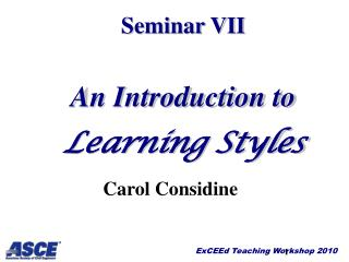 Seminar  VII An Introduction to  Learning Styles