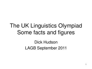 The UK Linguistics Olympiad Some facts and figures