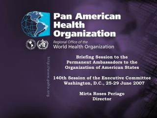 Information Meeting for Ambassadors to the Organization of American States  	Dra. Mirta Roses Periago Washington, 13 Jun