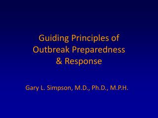 Guiding Principles of Outbreak Preparedness  Response