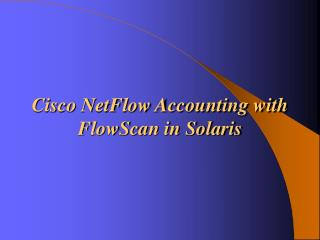 Cisco NetFlow Accounting with FlowScan in Solaris