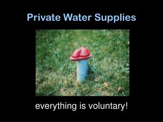 Private Water Supplies