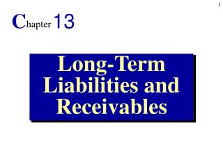 Long-Term Liabilities and Receivables